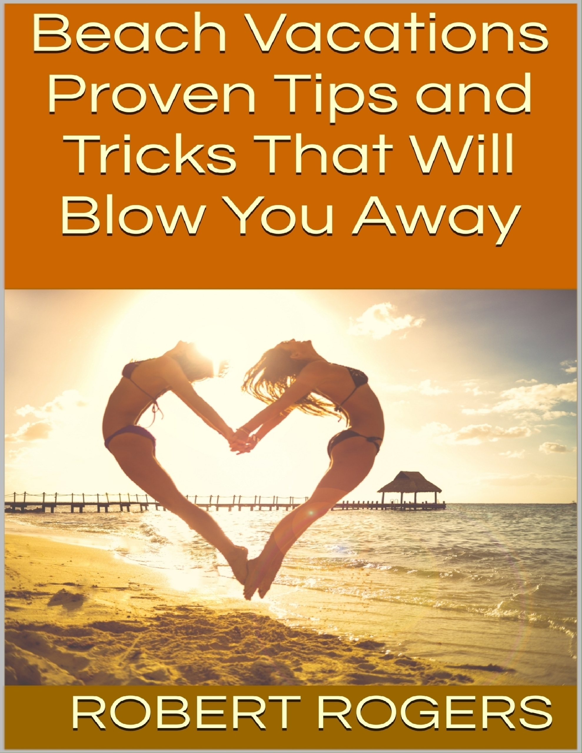 Beach Vacations: Proven Tips and Tricks That Will Blow You Away