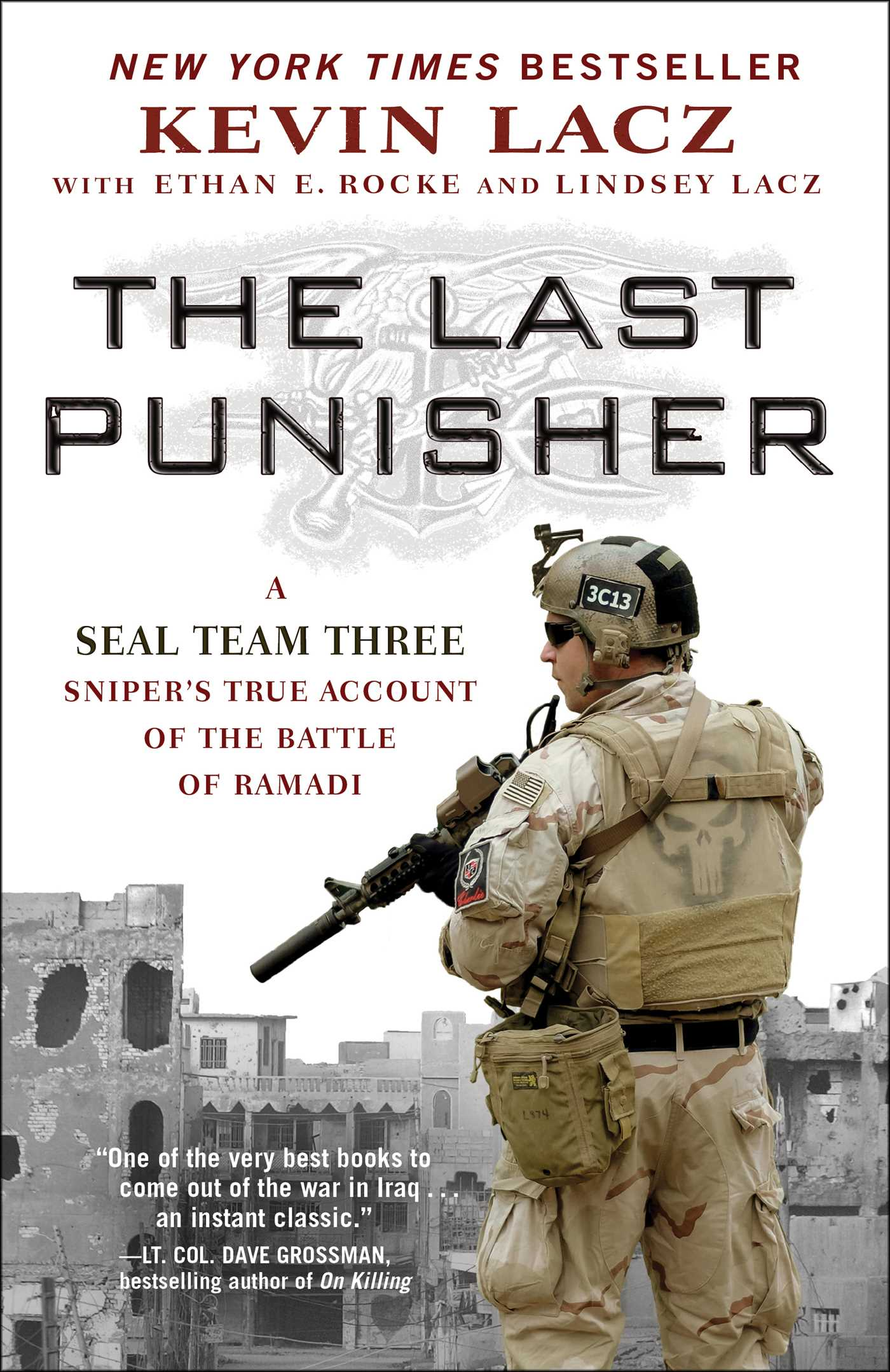 The Last Punisher A SEAL Team THREE Sniper's True Account of the Battle of Ramadi