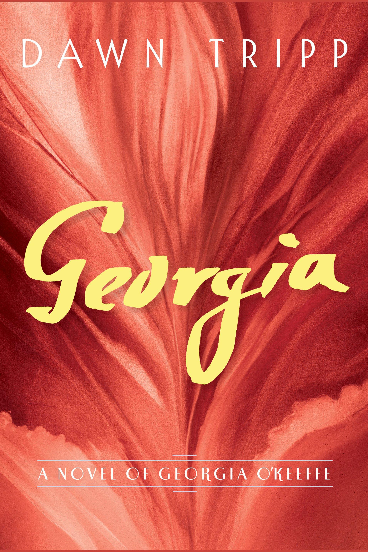 Georgia a novel of Georgia O'Keeffe cover image