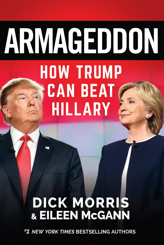 Armageddon How Trump Can Beat Hillary