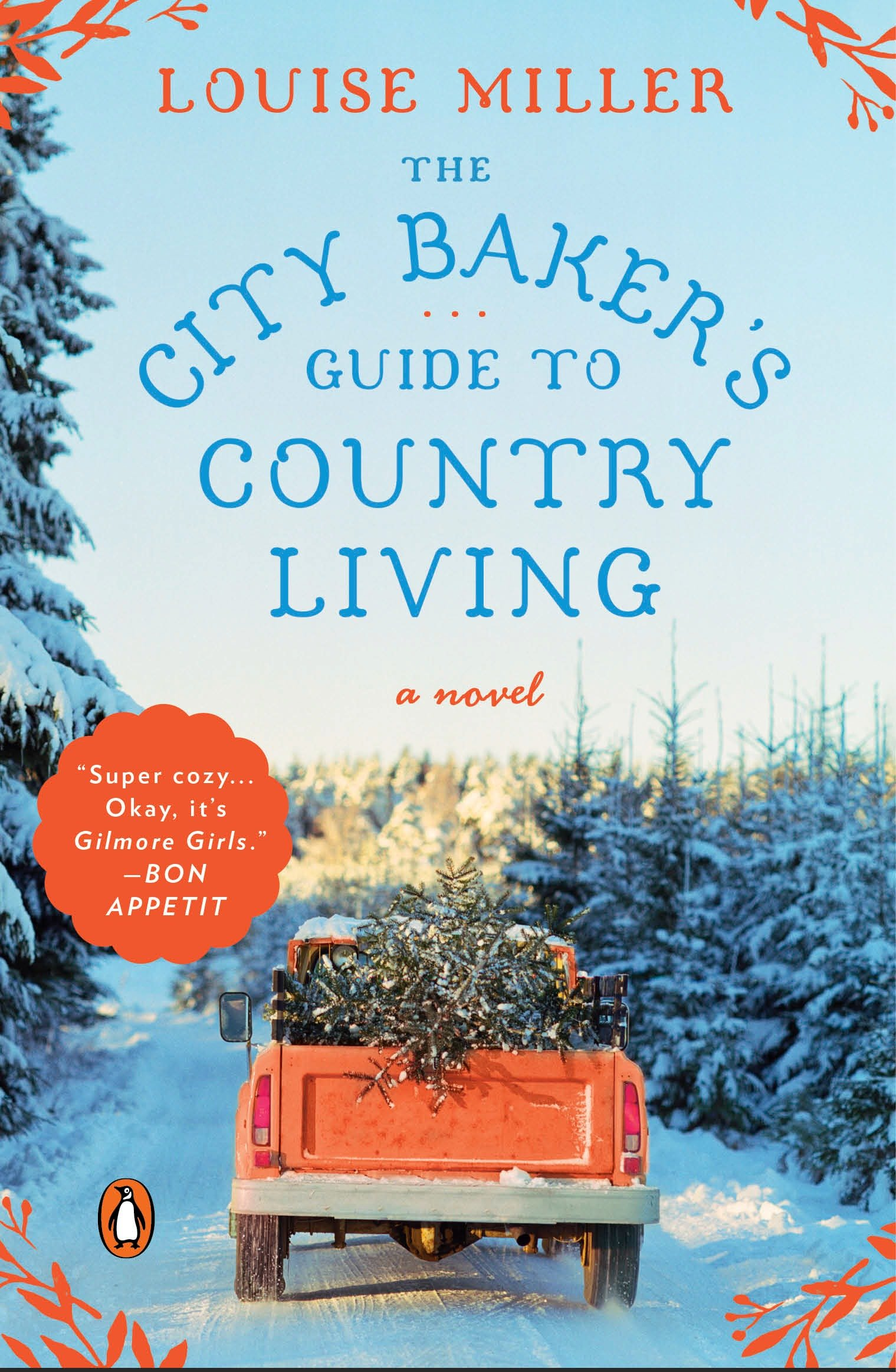 The City Baker's Guide to Country Living A Novel