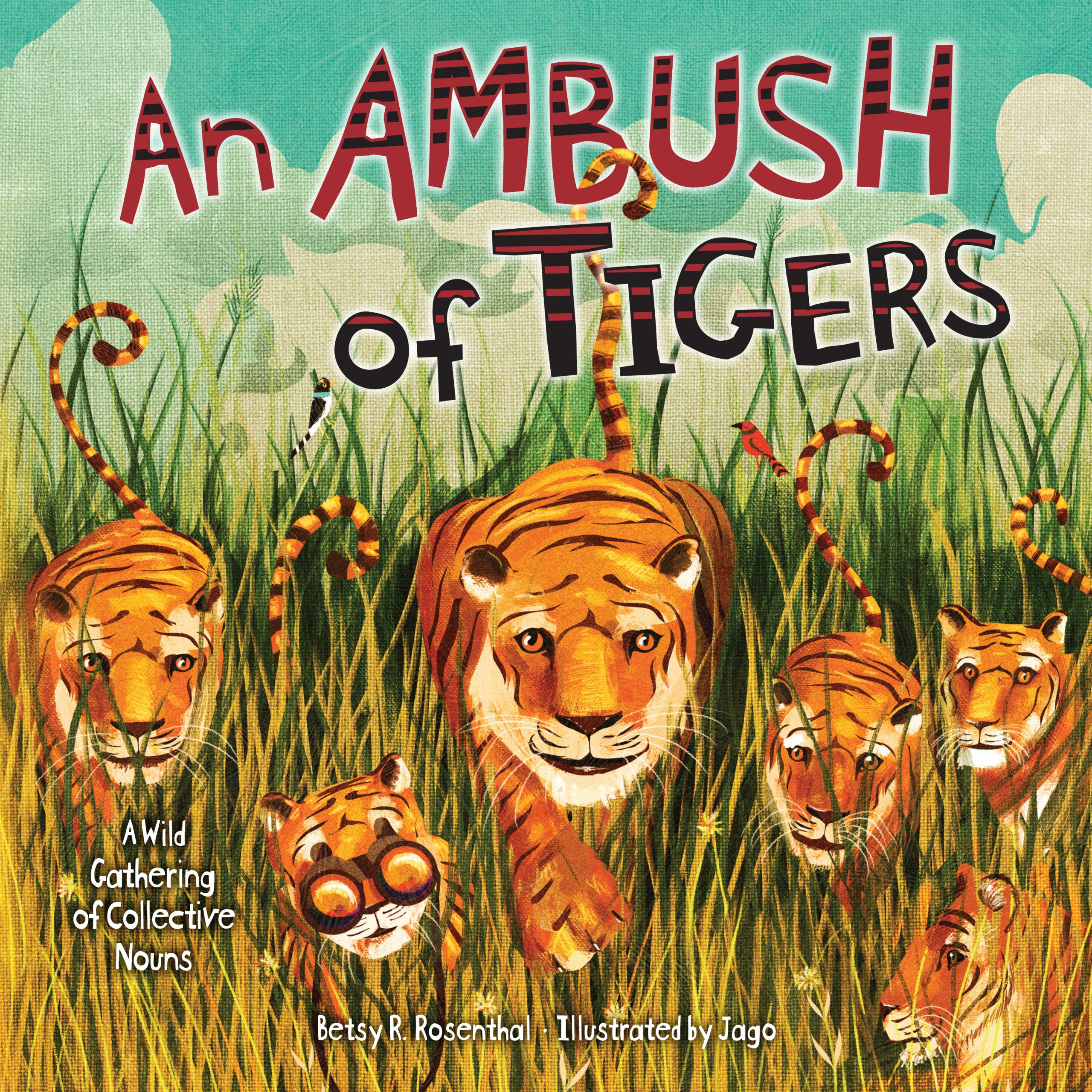 An Ambush of Tigers A Wild Gathering of Collective Nouns