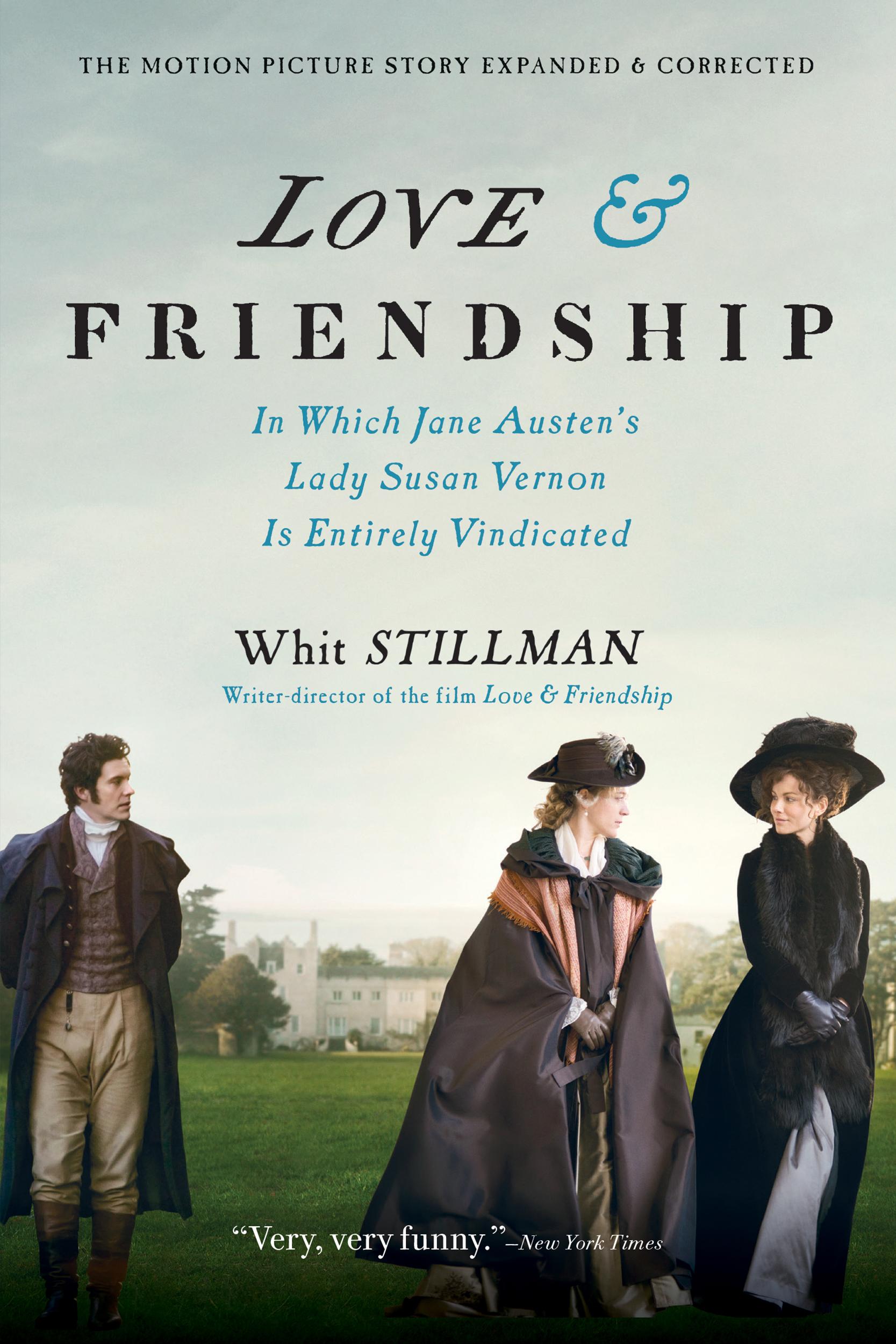 Love & Friendship In Which Jane Austen's Lady Susan Vernon Is Entirely Vindicated