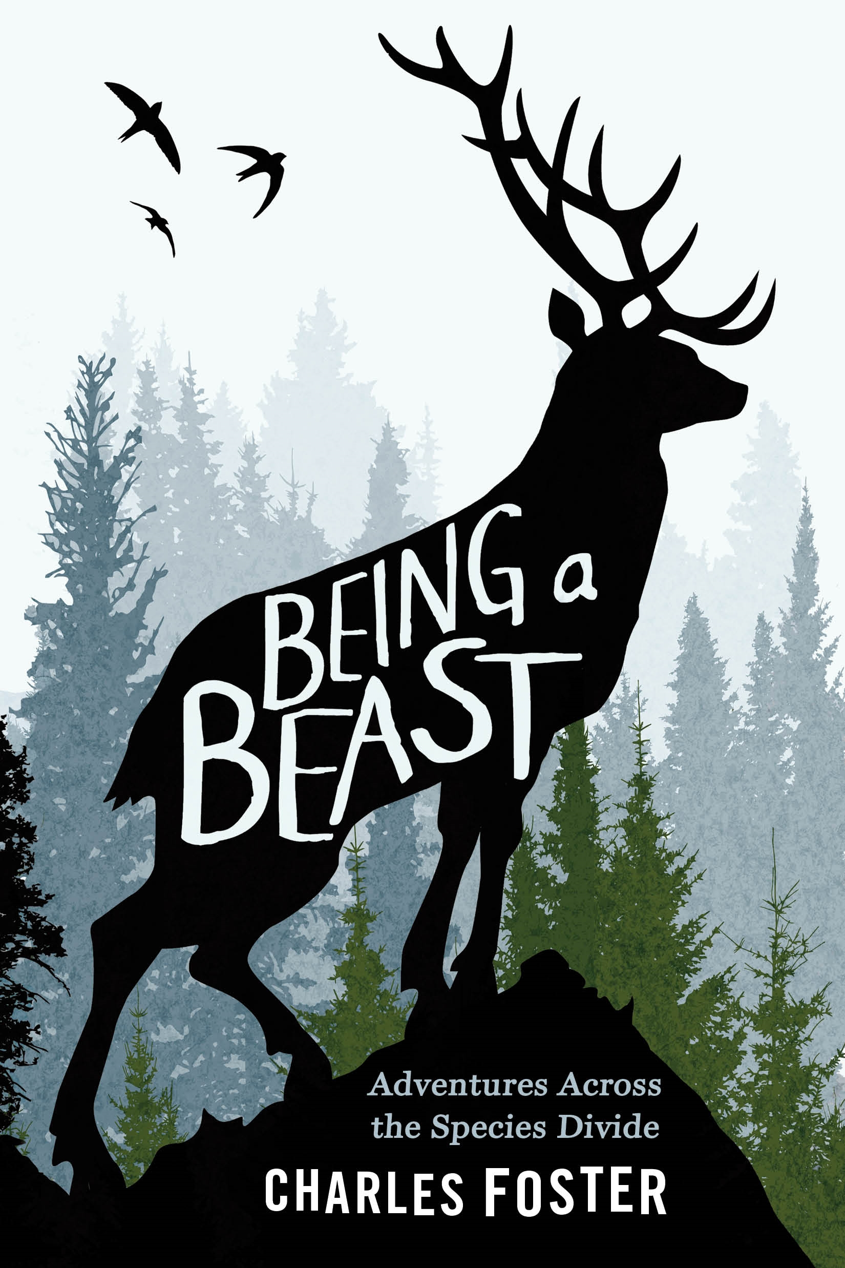 Being a Beast Adventures Across the Species Divide