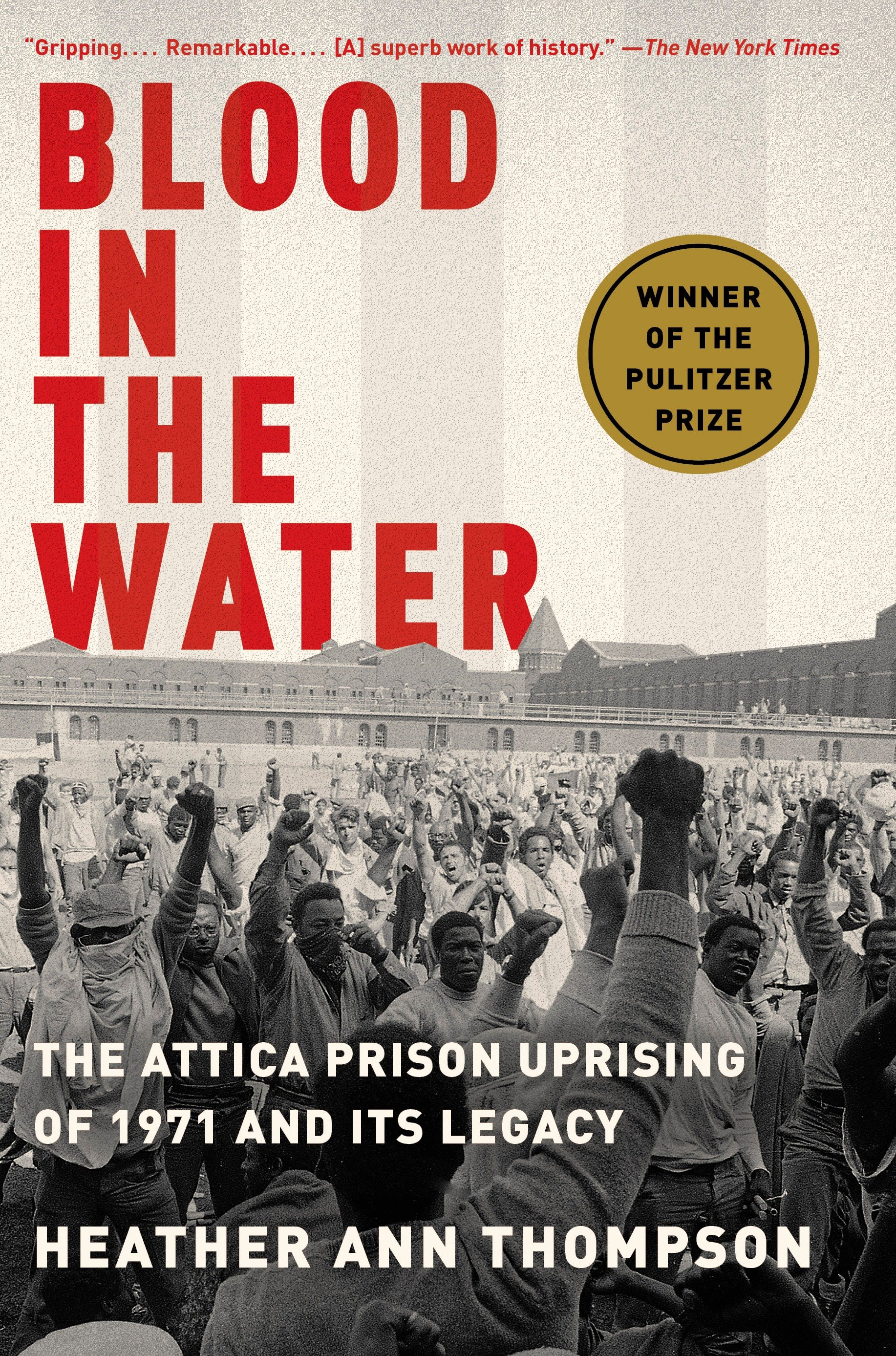 Blood in the Water The Attica Prison Uprising of 1971 and Its Legacy