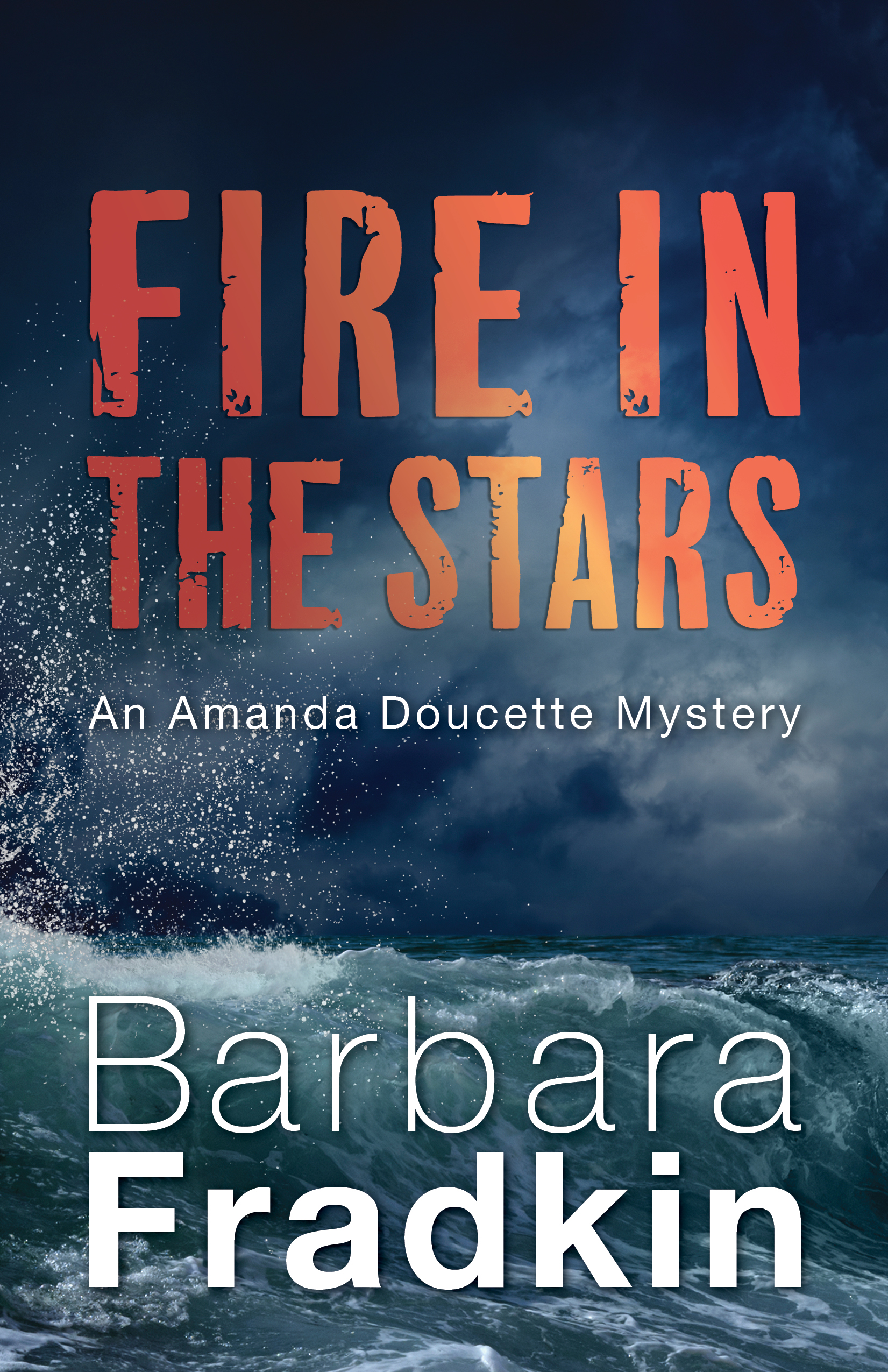 Fire in the Stars An Amanda Doucette Mystery