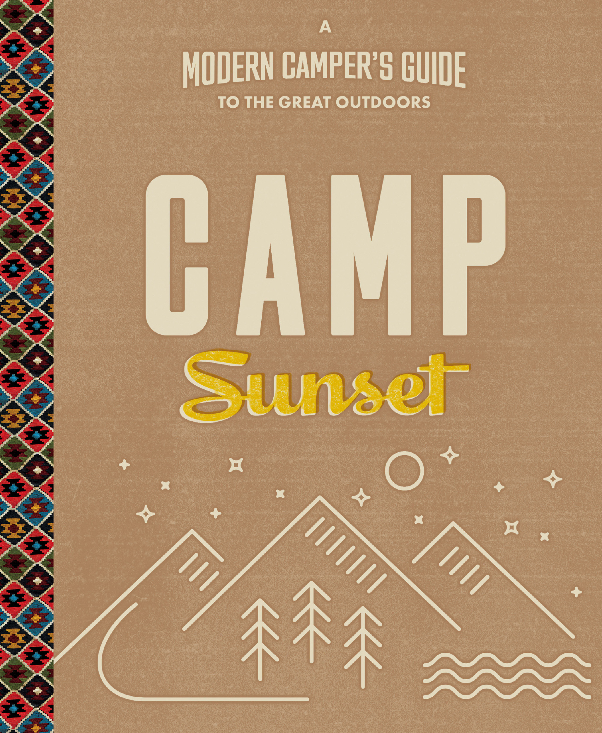 Camp Sunset A Modern Camper's Guide to the Great Outdoors
