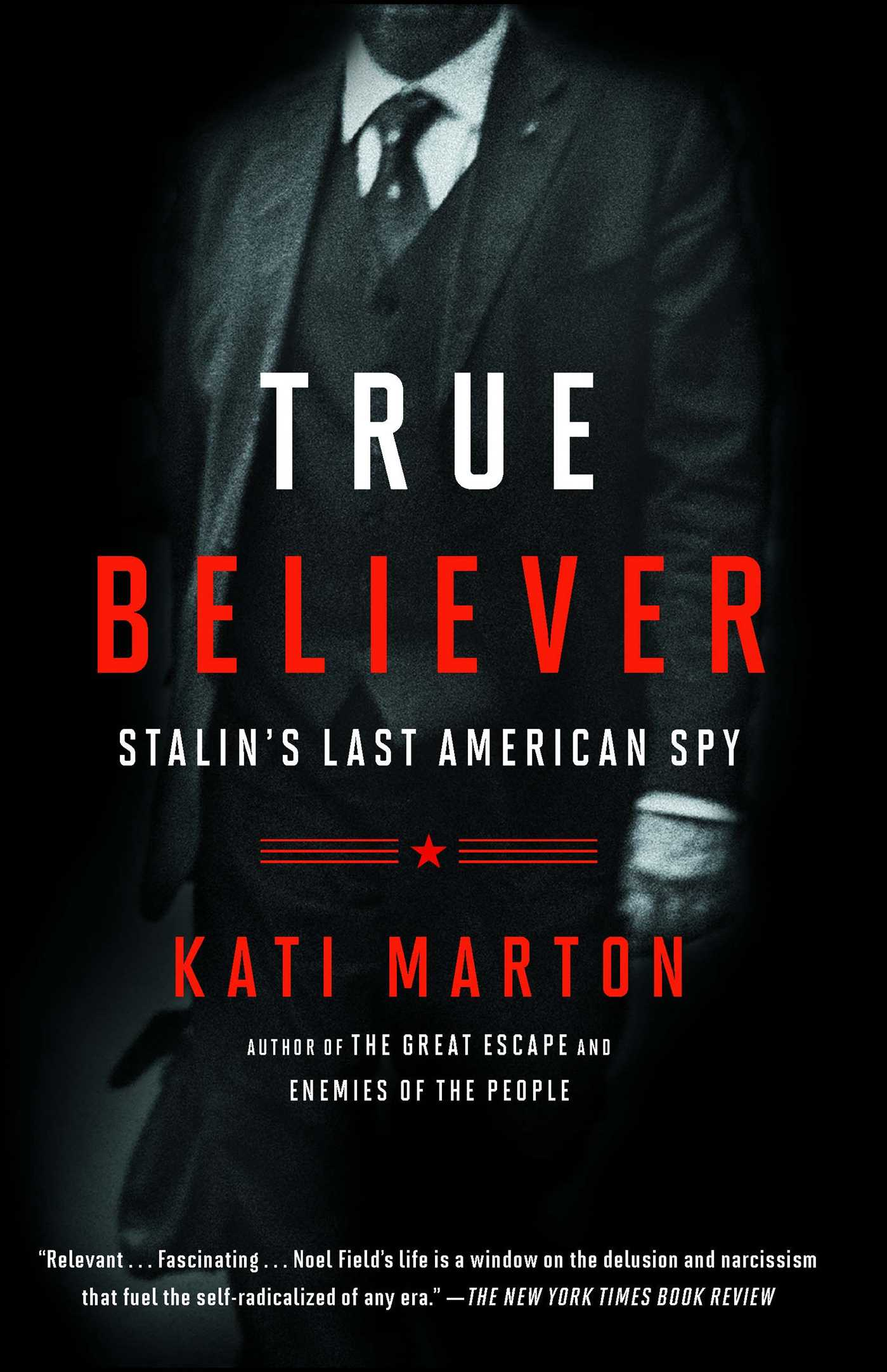 True Believer Stalin's Last American Spy