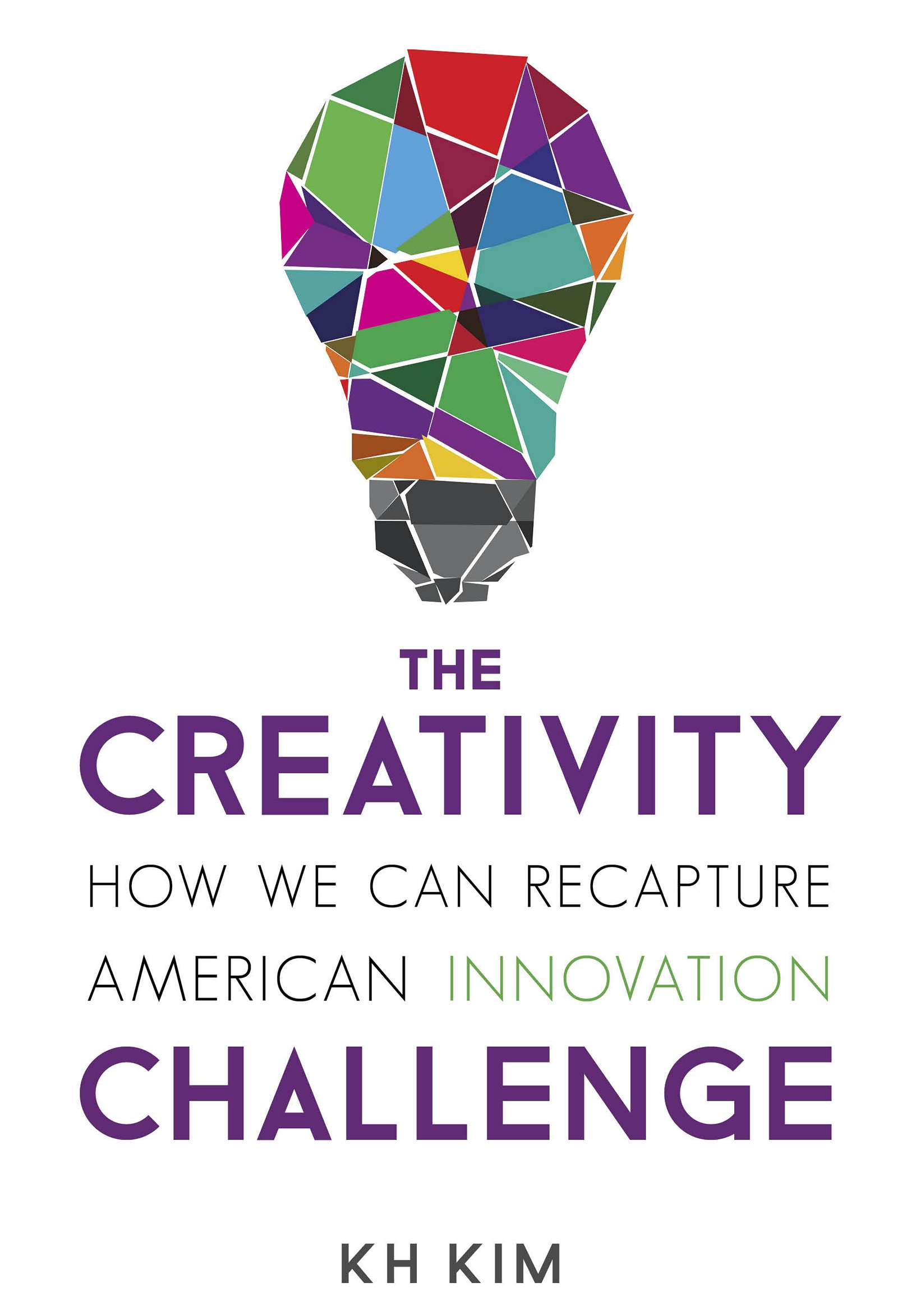 The Creativity Challenge How We Can Recapture American Innovation