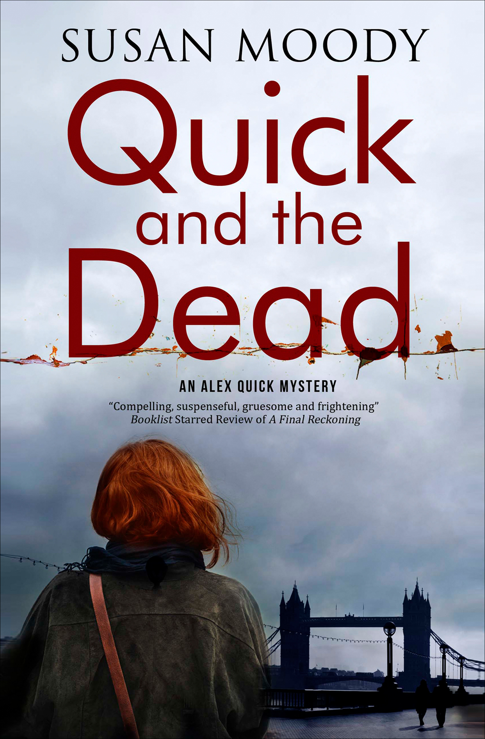 Quick and The Dead A contemporary British mystery