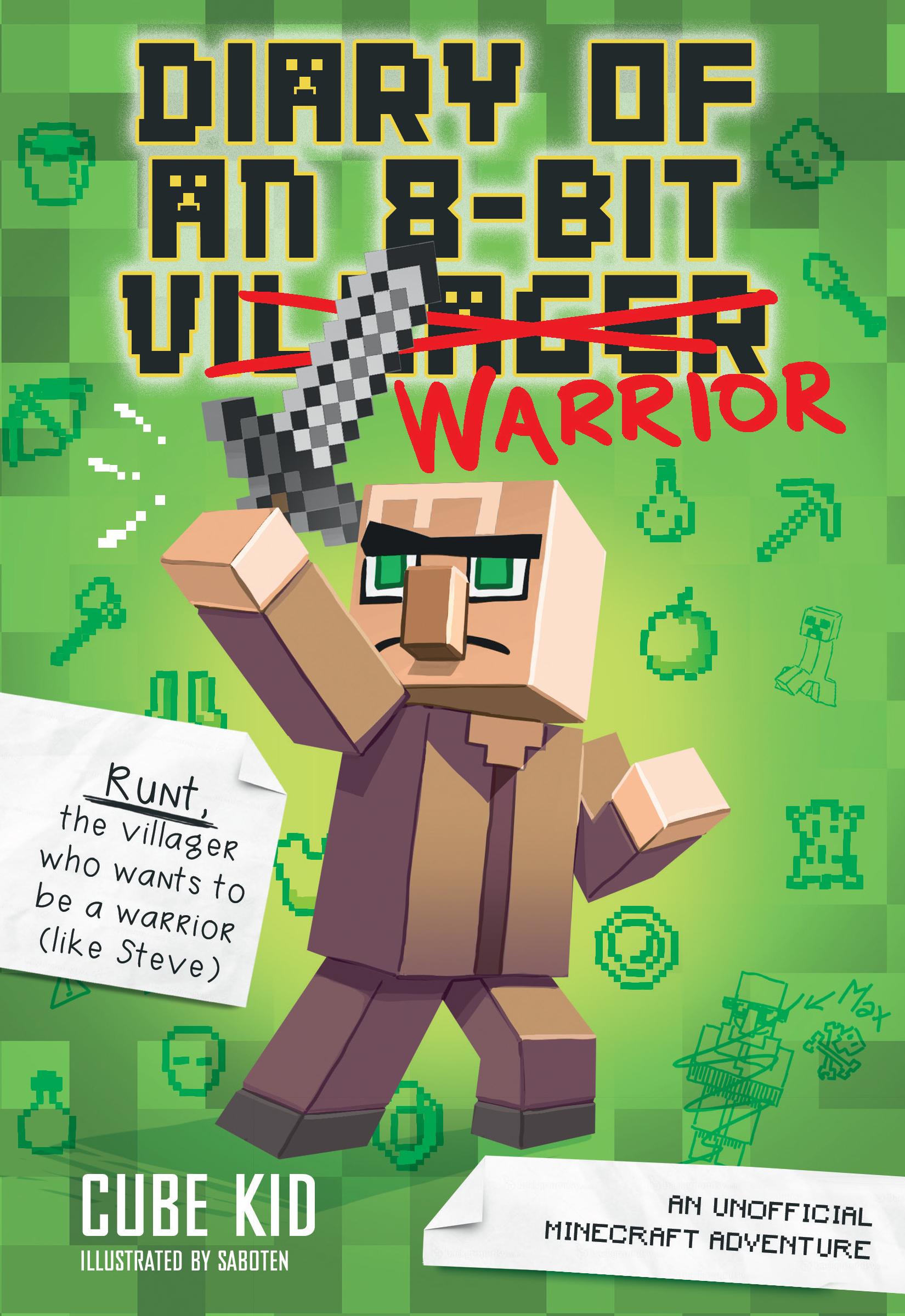 Diary of an 8-Bit Warrior An Unofficial Minecraft Adventure