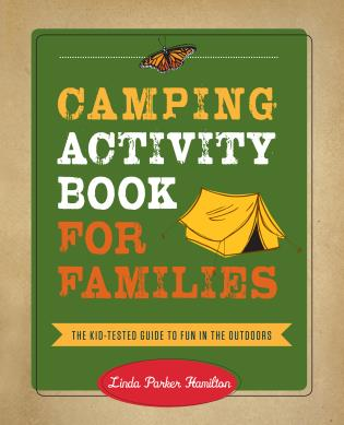 Camping Activity Book for Families The Kid-Tested Guide to Fun in the Outdoors