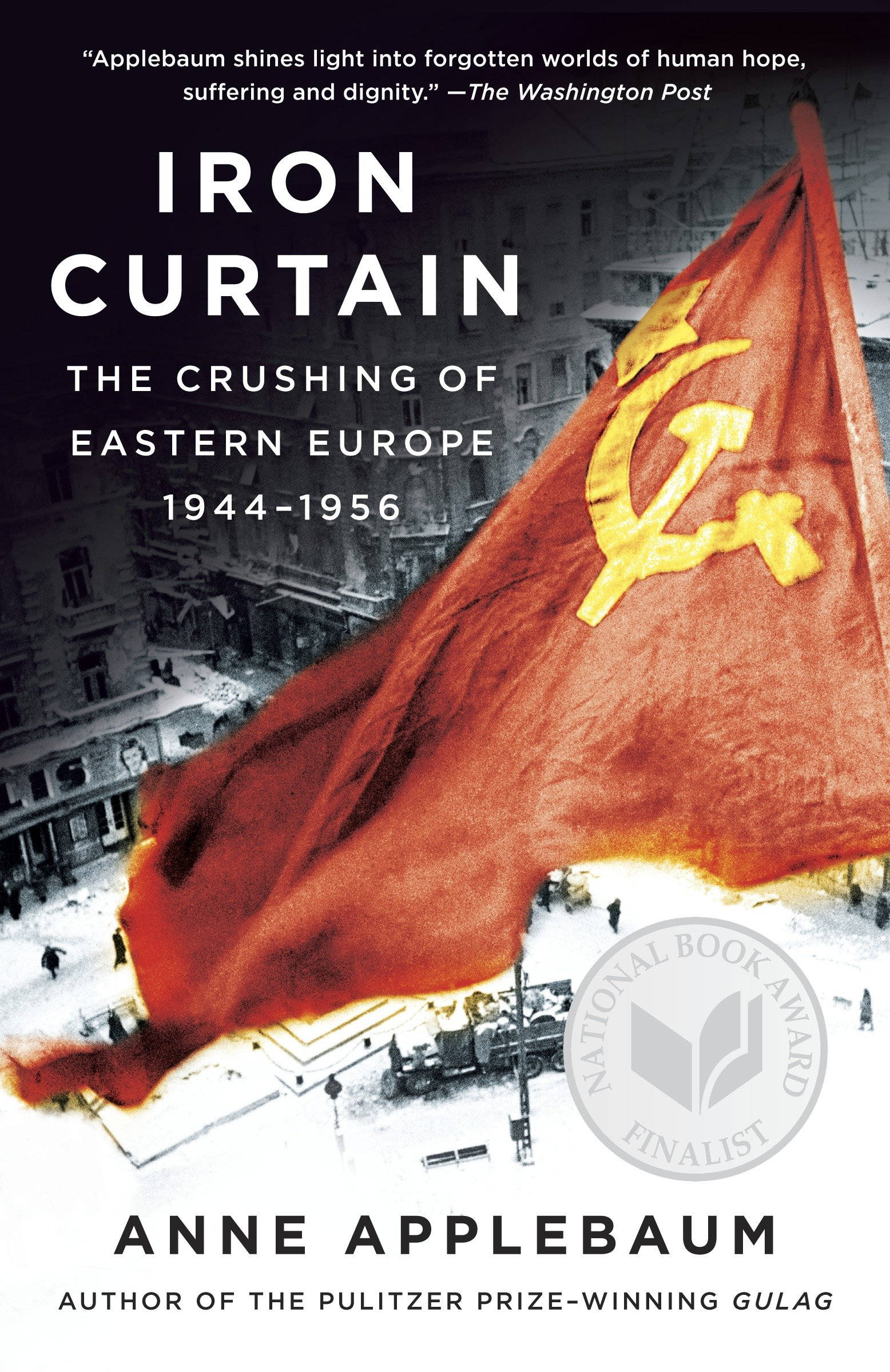 Iron curtain the crushing of Eastern Europe, 1944-1956