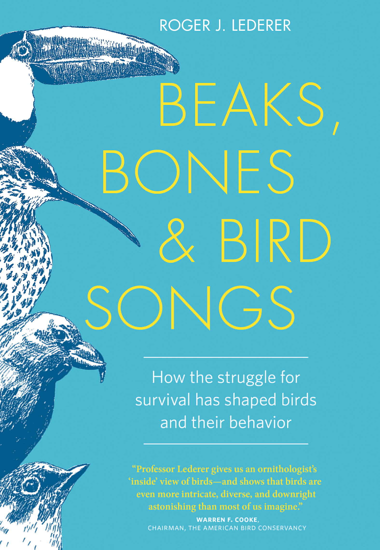 Beaks, Bones, and Bird Songs How the Struggle for Survival Has Shaped Birds and Their Behavior