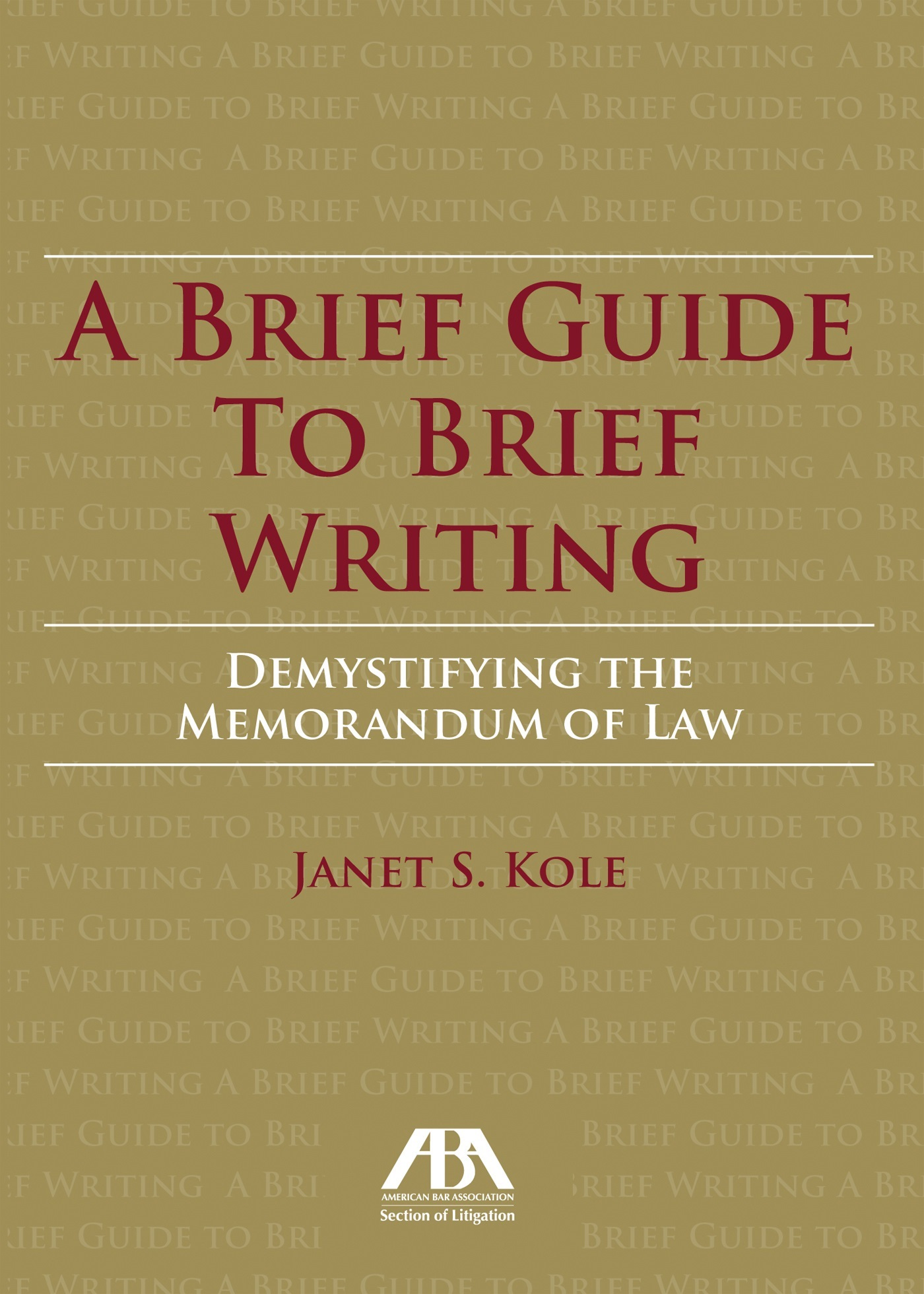 A Brief Guide to Brief Writing Demystifying the Memorandum of the Law