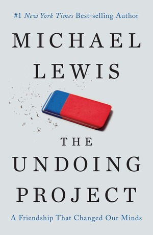 The Undoing Project [EBOOK] A Friendship that Changed Our Minds