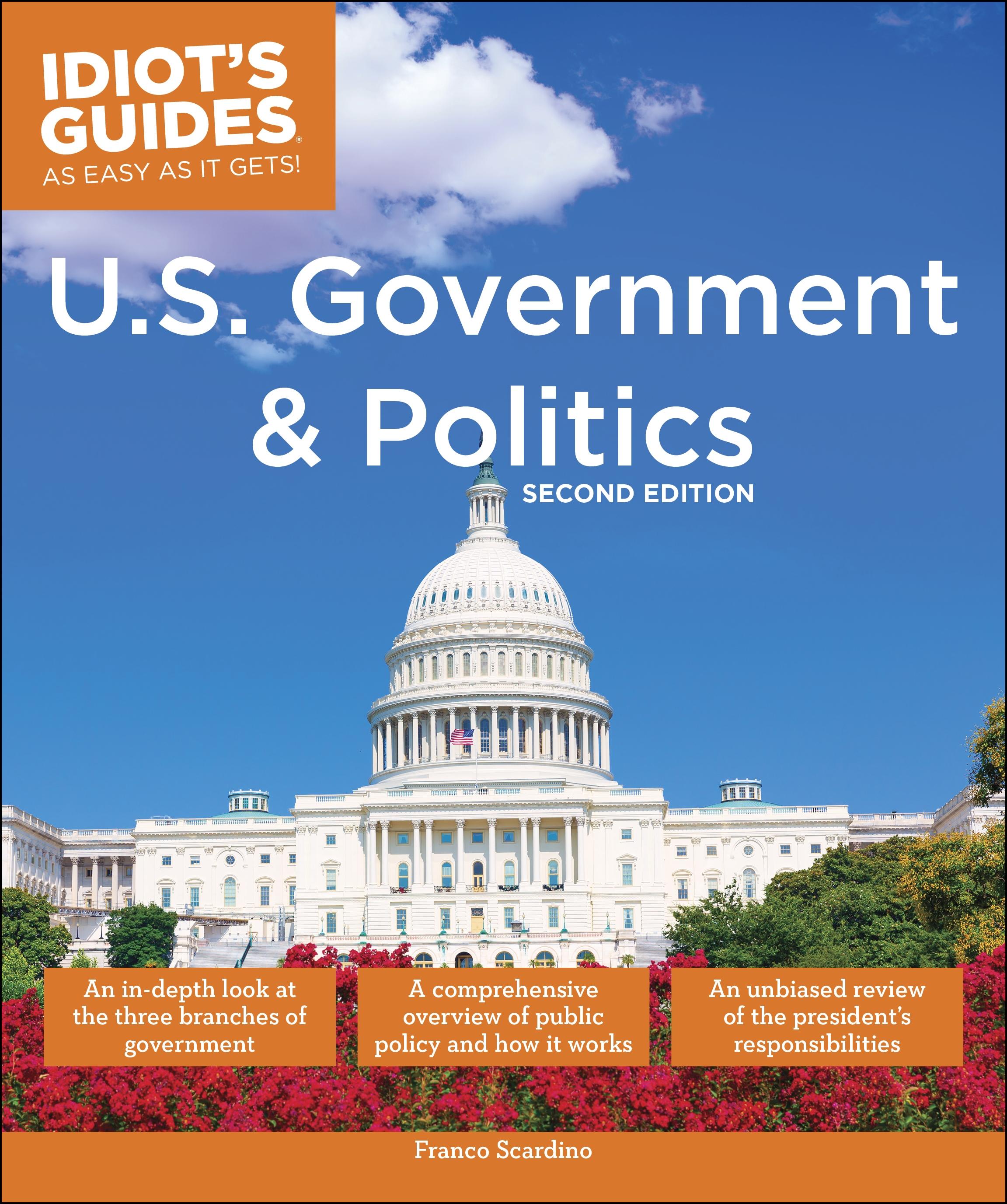 Idiot's Guides: U.S. Government and Politics, 2E
