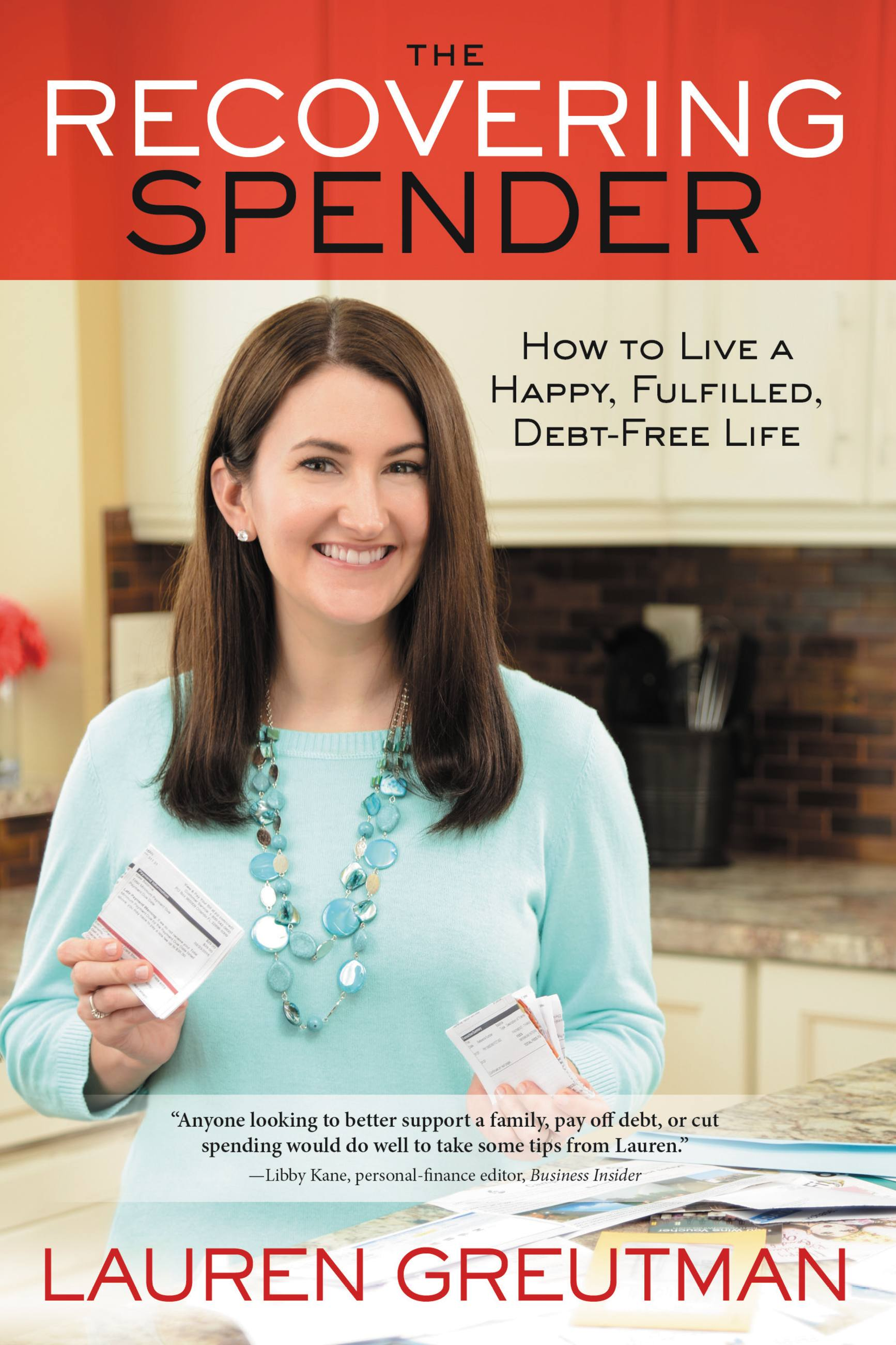 The Recovering Spender How to Live a Happy, Fulfilled, Debt-Free Life