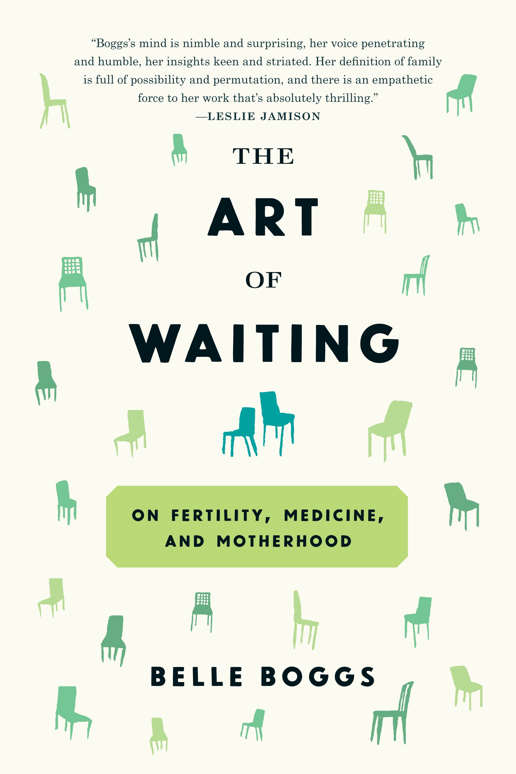 The Art of Waiting On Fertility, Medicine, and Motherhood