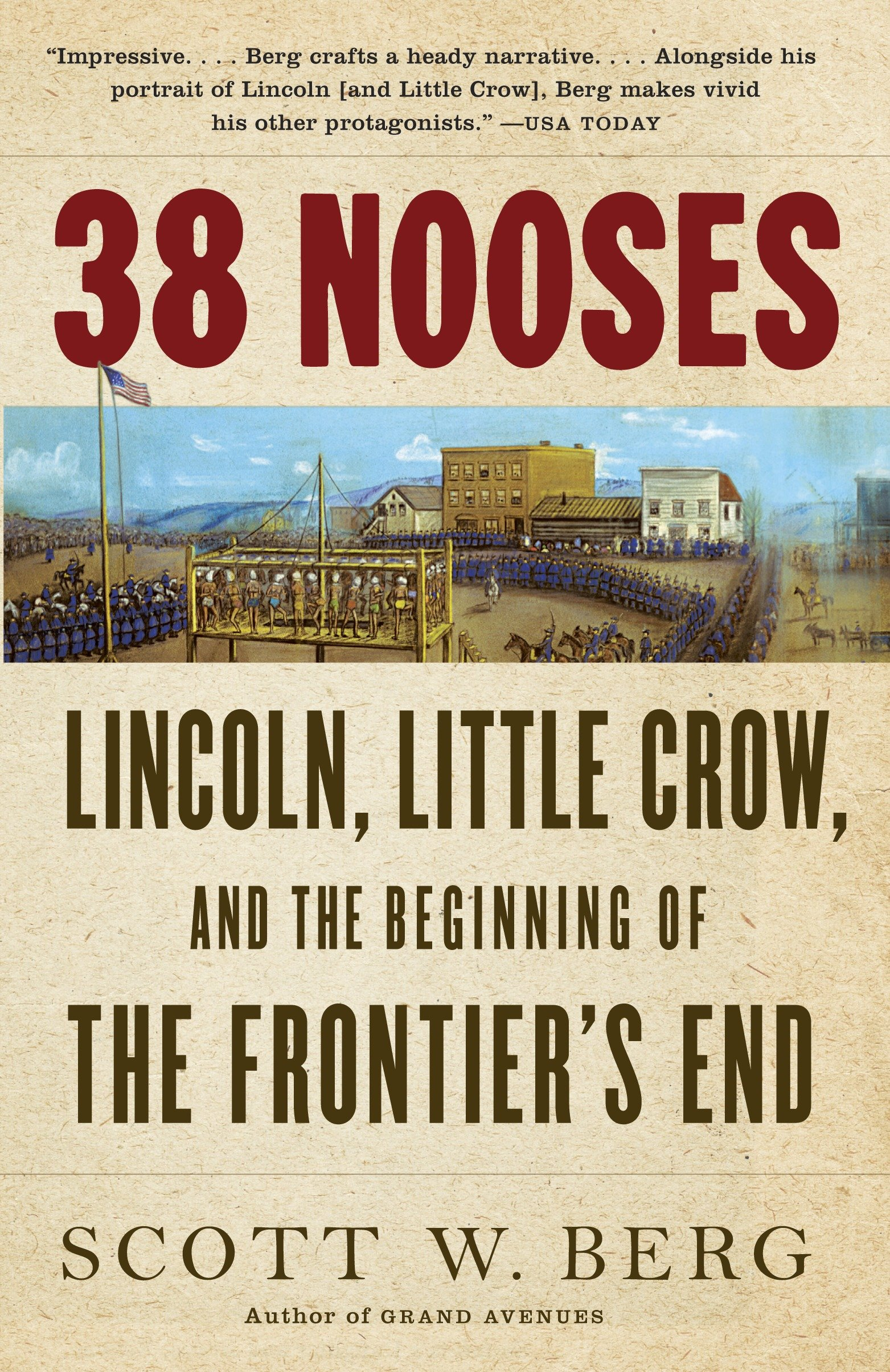 38 Nooses Lincoln, Little Crow, and the beginning of the frontier's end