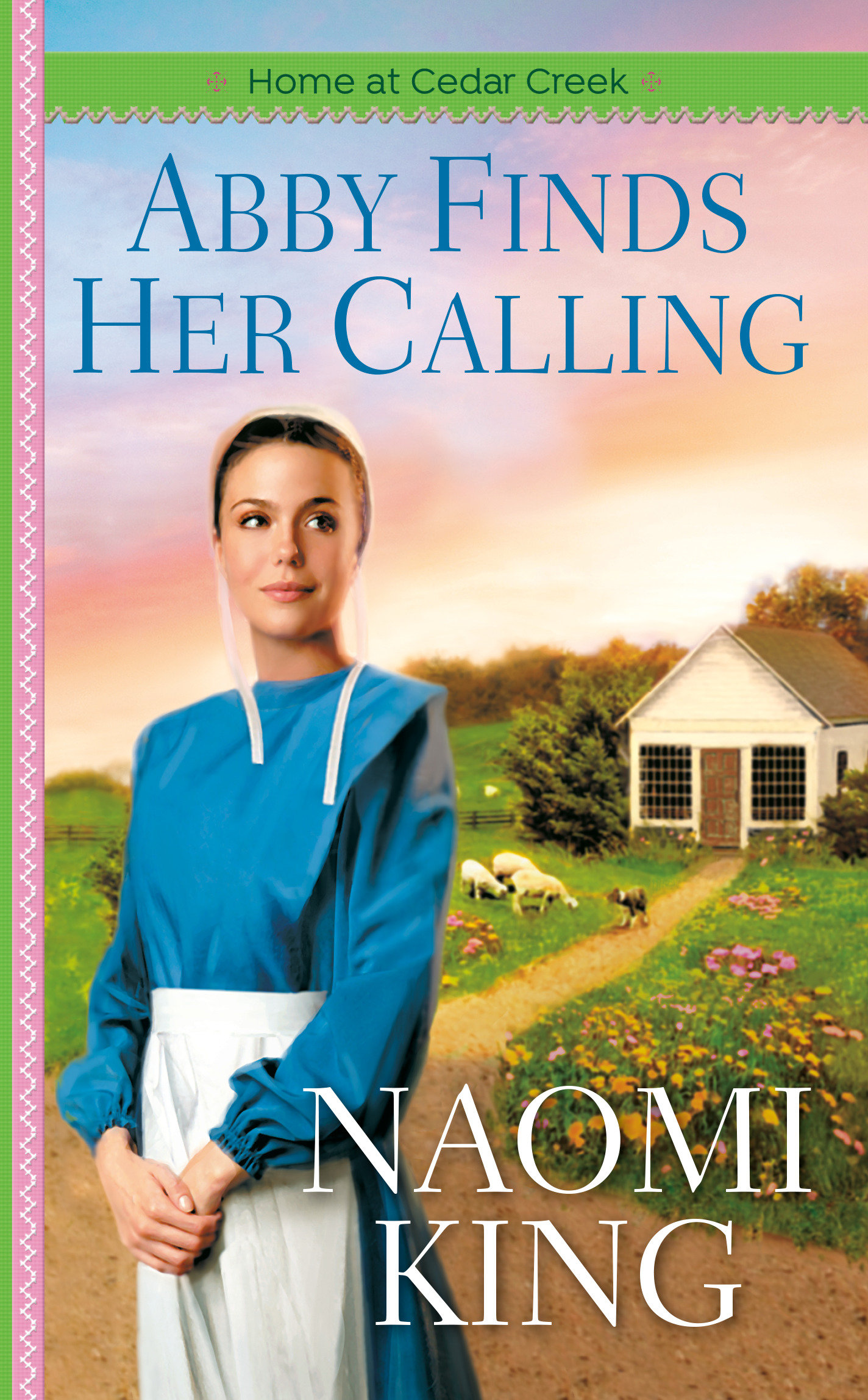 Abby Finds Her Calling Home at Cedar Creek, Book One