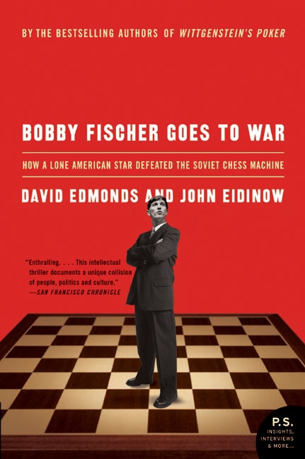 Bobby Fischer Goes to War How the Soviets Lost the Most Extraordinary Chess Match of All Time