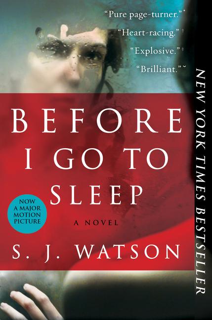 Before I Go To Sleep A Novel