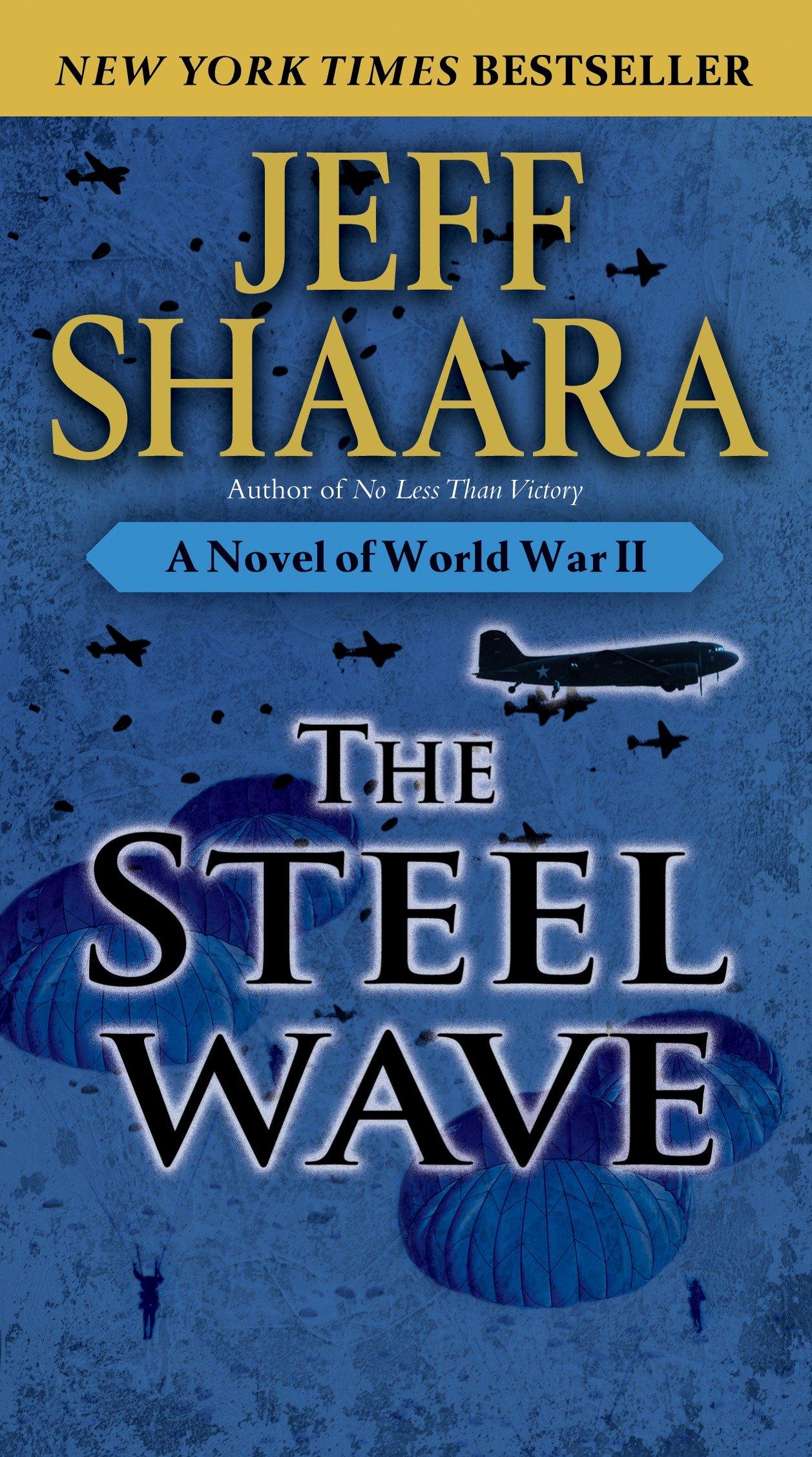 The Steel Wave A Novel of World War II