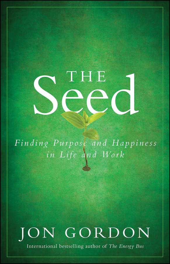 The Seed Finding Purpose and Happiness in Life and Work