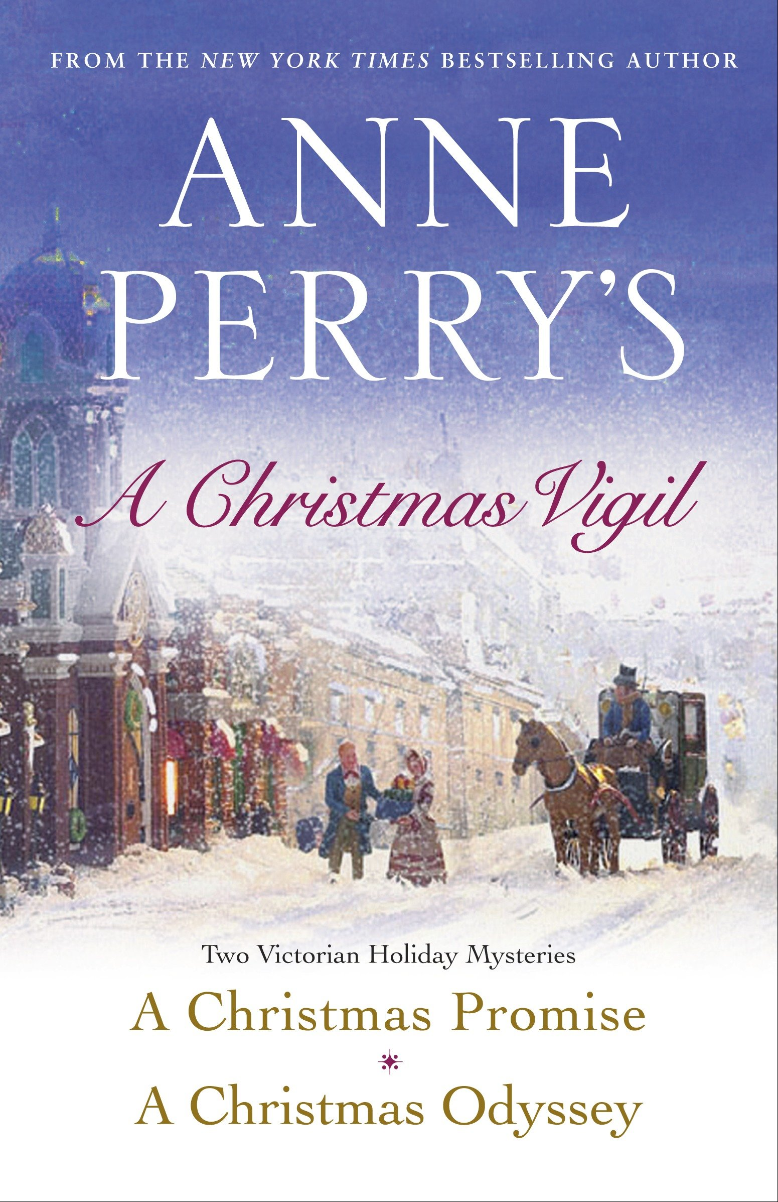 Anne Perry's Christmas Vigil Two Victorian Holiday Mysteries