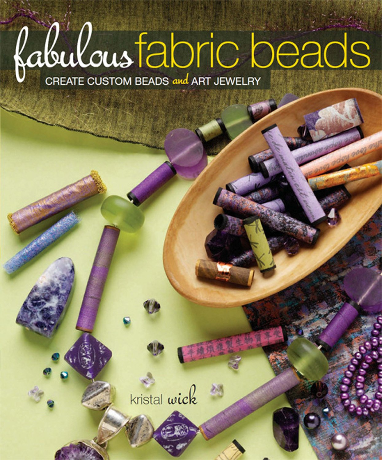 Fabulous Fabric Beads Create Custom Beads and Art Jewelry